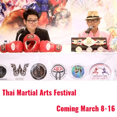 THAI MARTIAL ARTS GAMES AND FESTIVAL MARCH 8-16 IN PATTAYA.
